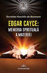 Edgar Cayce - Memoria spirituală a materiei