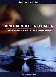 Cinci minute la o cafea  - eseu despre intimitatea postmodernă