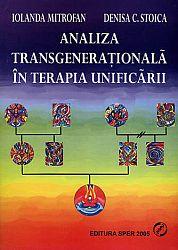 Analiza transgeneraţională în Terapia Unificării - vol. II  - integrarea rădăcinilor sau dulapul cu haine vechi