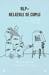NLP şi relaţiile de cuplu  - strategii simple pentru a vă face relaţiile să funcţioneze