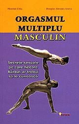 Orgasmul multiplu masculin  - secrete sexuale pe care fiecare bărbat ar trebui să le cunoască