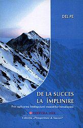 De la succes la împlinire  - prin aplicarea înţelepciunii maeştrilor himalayeni