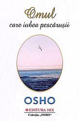 Omul care iubea pescăruşii  - 12 povestiri iniţiatice din marile tradiţii ale înţelepciunii