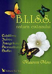 BLISS - natura extazului  - echlibru, iubire, integritate, sexualitate, suflet