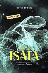 Efectul Isaia  - decodificarea ştiinţei pierdute a rugăciunii şi a profeţiei