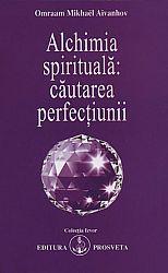 Alchimia spirituală: căutarea perfecţiunii