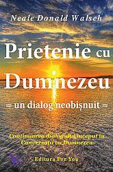 Prietenie cu Dumnezeu  - un dialog neobişnuit - continuarea dialogului început în Conversaţii cu Dumnezeu