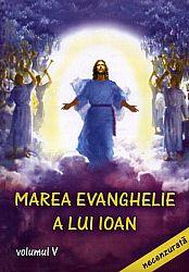 Marea Evanghelie a lui Ioan - vol. 5