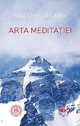 Arta meditaţiei  - De ce să meditezi? La ce anume? În ce fel?