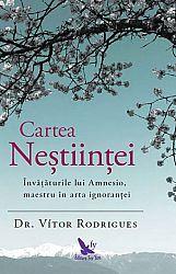 Cartea Neştiinţei  - învăţăturile lui Amnesio, maestru în arta ignoranţei