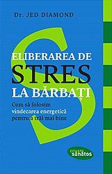 Eliberarea de stres la bărbaţi  - cum să folosim vindecarea energetică pentru a trăi mai bine