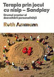 Terapia prin jocul cu nisip - Sandplay  - drumul creator al dezvoltării personalităţii