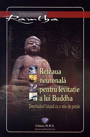 Reţeaua neuronală pentru levitaţie a lui Buddha  - deschizând lotusul cu o mie de petale