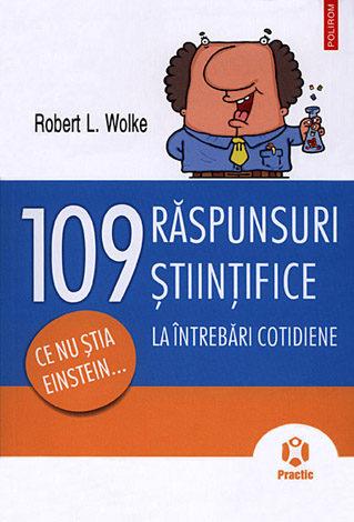 109 răspunsuri ştiinţifice la întrebări cotidiene  - ce nu ştia Einstein...