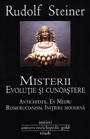 Misterii. Evoluţie şi cunoaştere  - Antichitate, Ev Mediu, Rosicrucianism, Iniţiere modernă
