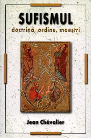 Sufismul  - doctrină, ordine, maeştri