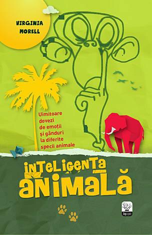 Inteligenţa animală  - uimitoare dovezi de emoţii si gânduri la diferite specii animale