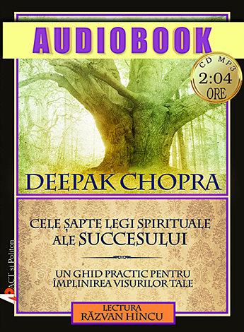 Cele şapte legi spirituale ale succesului - CD  - un ghid practic pentru împlinirea visurilor tale; cd MP3 de 2:04 ore