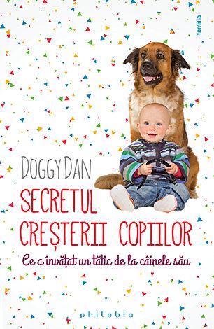 Secretul creşterii copiilor  - ce a învăţat un tătic de la câinele său