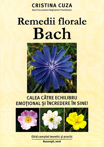 Remedii florale Bach  - calea către echilibru emoţional şi încredere în sine!