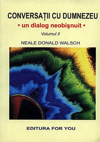 Conversaţii cu Dumnezeu - vol. 2  - un dialog neobişnuit