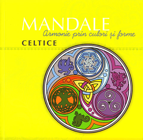 Mandale celtice  - armonie prin culori şi forme - carte de colorat