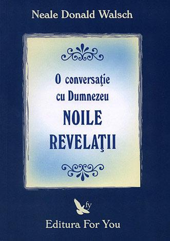 O conversaţie cu Dumnezeu - noile revelaţii