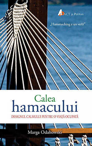 Calea hamacului  - designul calmului pentru o viață ocupată