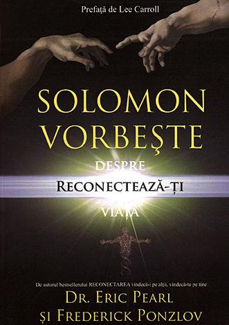 Solomon vorbeşte despre reconectarea vieţii tale