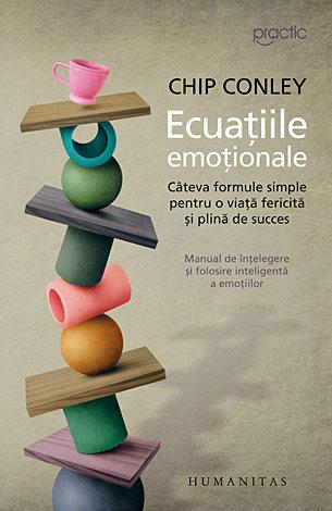 Ecuaţiile emoţionale  - câteva formule simple pentru o viață fericită şi plină de succes