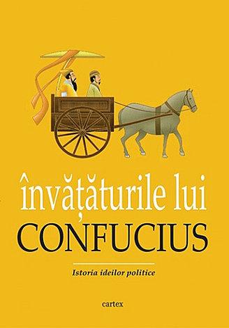 Învăţăturile lui Confucius  - istoria ideilor politice