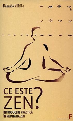 Ce este zen?  - introducere practică în meditaţia zen