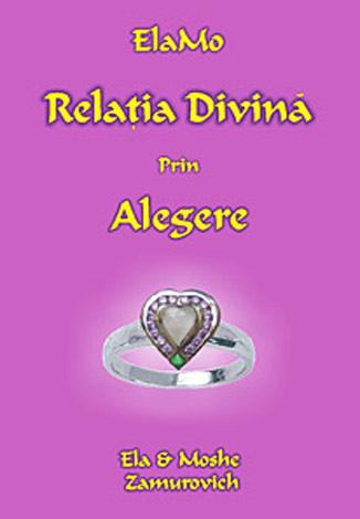 ElaMo - Relaţia divină prin alegere