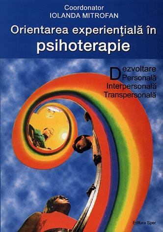 Orientarea experienţială în psihoterapie  - dezvoltare personală, interpersonală, transpersonală