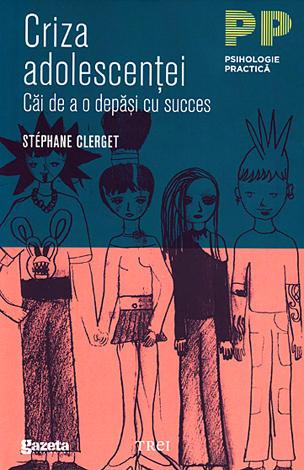 Criza adolescenţei  - căi de a o depăşi cu succes