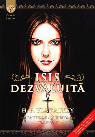 Isis dezvăluită - vol. II  - o cheie a misterelor ştiinţei şi teologiei antice şi medievale