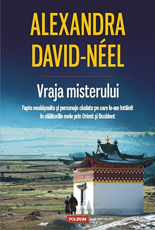 Vraja misterului  - fapte neobişnuite şi personaje ciudate pe care le-am întilnit în călătoriile mele prin Orient şi Occident