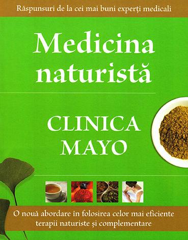 Medicina naturistă - Clinica Mayo  - o nouă abordare în folosirea celor mai bune terapii naturiste şi complementare