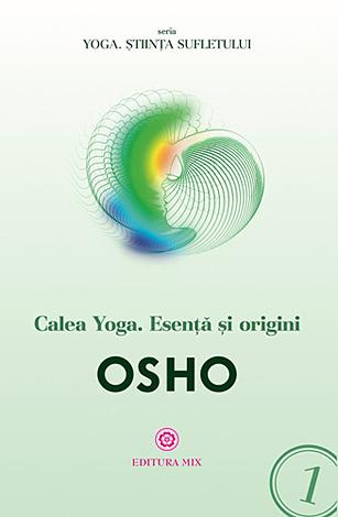 Calea yoga  - esență şi origini