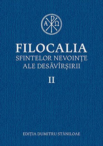 Filocalia II  - sfintelor nevoinţe ale desăvîrşirii