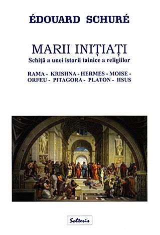Marii iniţiaţi  - schiţă a unei istorii tainice a religiilor