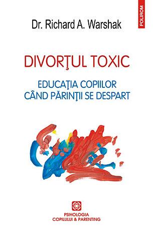 Divorţul toxic  - educaţia copiilor cînd părinţii se despart