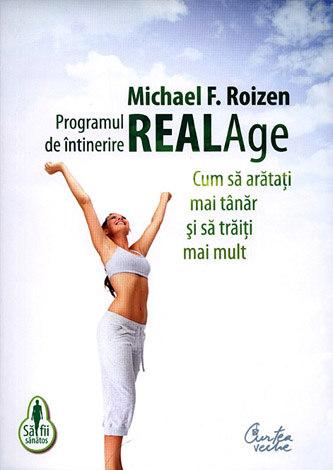 Programul de întinerire Real Age  - cum să arătaţi mai tânăr şi să trăiţi mai mult