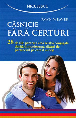Căsnicie fără certuri  - 28 de zile pentru a crea relaţia conjugală dorită dintotdeauna, alături de partenerul partenerul pe care îl ai deja