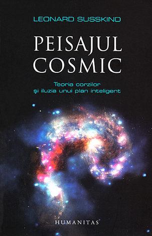 Peisajul cosmic  - teoria corzilor şi iluzia unui plan inteligent