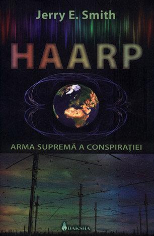 Haarp  - arma supremă a conspiraţiei
