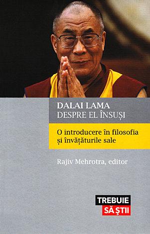 Dalai Lama despre el însuşi  - o introducere în filosofia şi învăţăturile sale