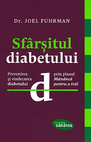 Sfârşitul diabetului  - prevenirea şi vindecarea diabetului prin planul