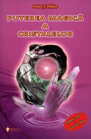 Puterea magică a cristalelor