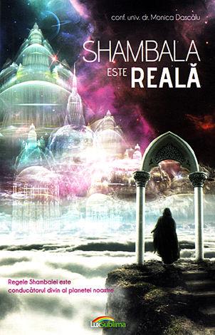 Shambala este reală  - regele Shambalei este conducătorul divin al planetei noastre